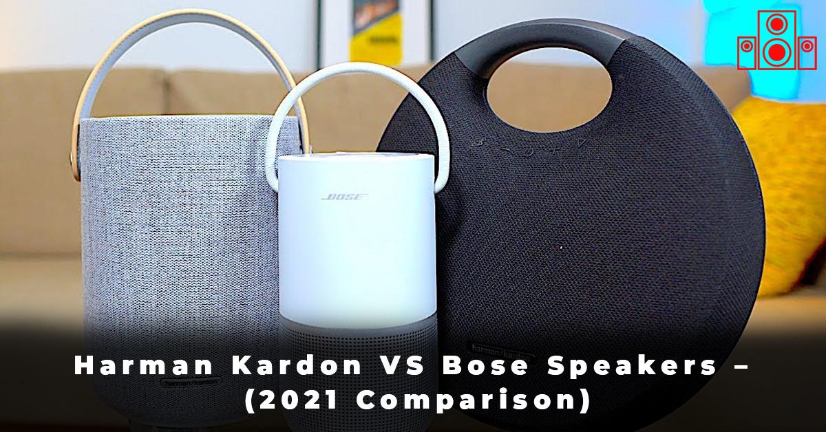 Harman Kardon VS Bose Speakers – (2021 Comparison)
