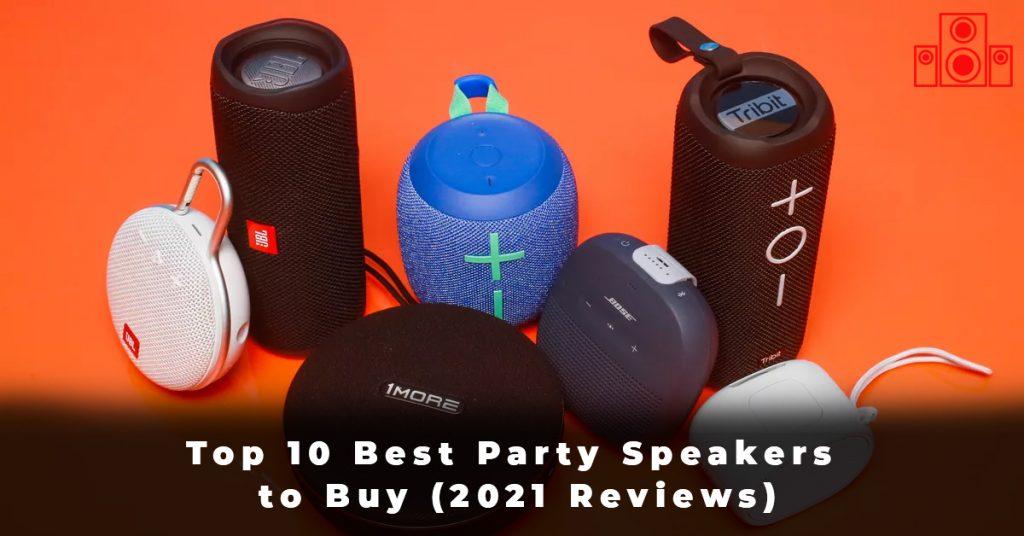 Top 10 Best Party Speakers to Buy (2021 Reviews)