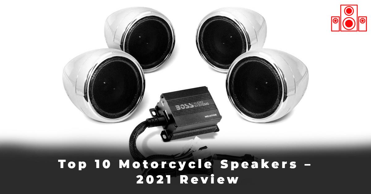 Top 10 Motorcycle Speakers – 2021 Review
