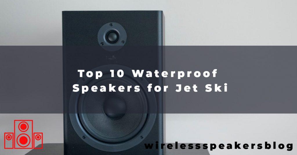 Top 10 Waterproof Speakers for Jet Ski