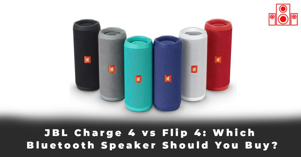 JBL Charge 4 vs Flip 4 Which Bluetooth Speaker Should You Buy