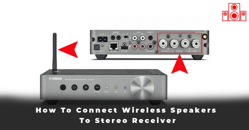 How To Connect Wireless Speakers To Stereo Receiver