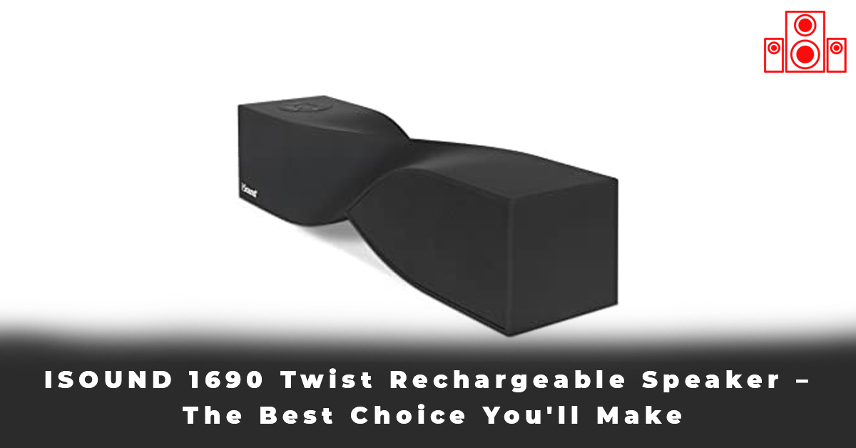 ISOUND 1690 Twist Rechargeable Speaker – The Best Choice You'll Make