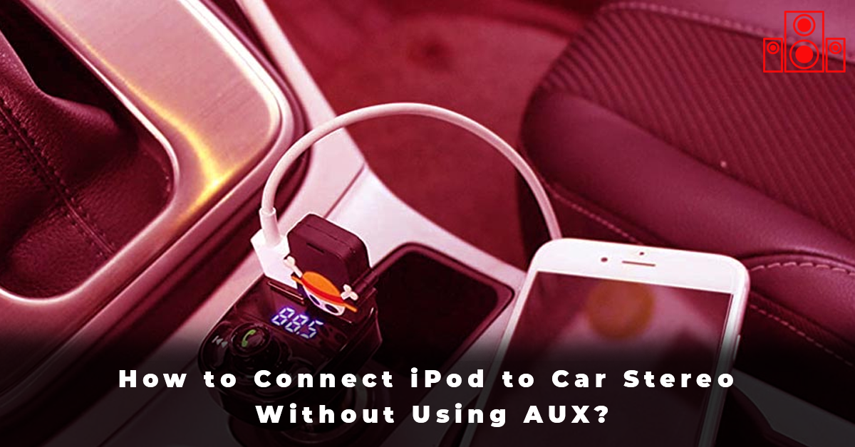 How to Connect iPod to Car Stereo Without Using AUX