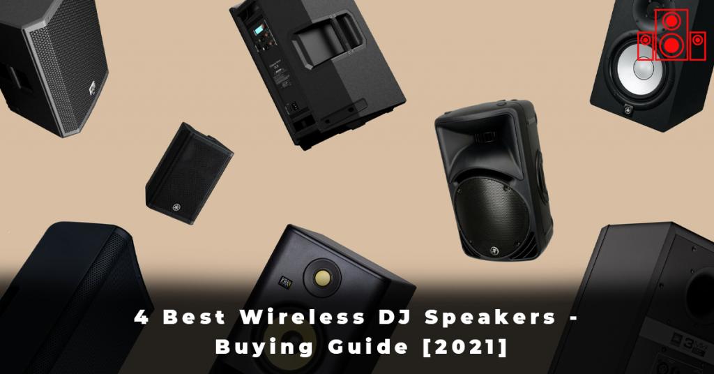 4 Best Wireless DJ Speakers - Buying Guide [2021]